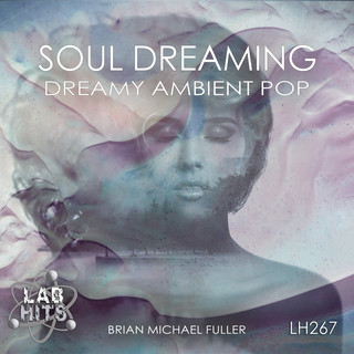 Soul Dreaming:Dreamy Ambient Pop