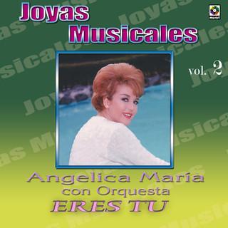 Joyas Musicales:Con Orquesta, Vol. 2 – Eres Tú