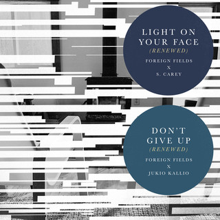 Light On Your Face (Renewed) / Don't Give Up (Renewed)