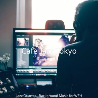 Jazz Quartet - Background Music For WFH