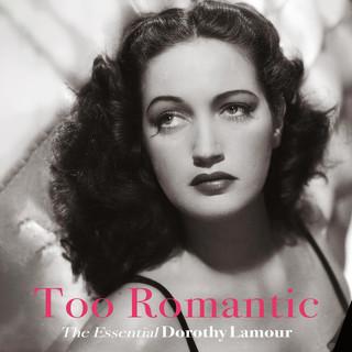 Too Romantic - The Essential