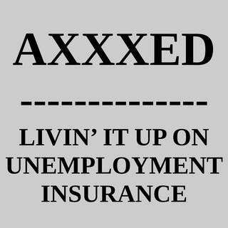 Livin\' It Up On Unemployment Insurance