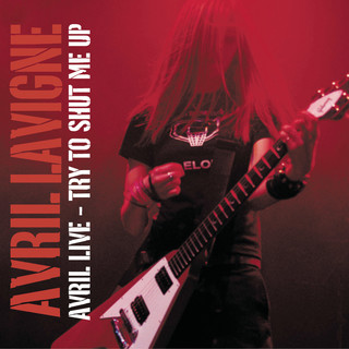 Avril Live:Try To Shut Me Up