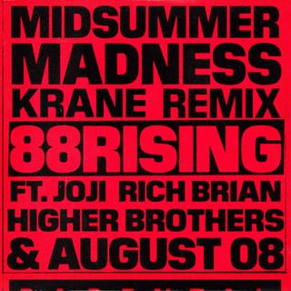 Midsummer Madness (feat. Joji, Rich Brian & Higher Brothers & AUGUST 08) (KRANE Remix)