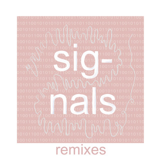 Signals (Remixes)