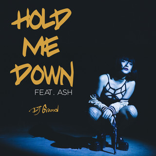 Hold Me Down (feat. ASH)