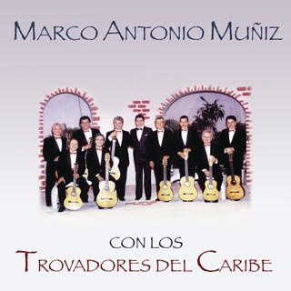 Marco Antonio Muñíz Con Los Trovadores Del Caribe