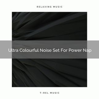Ultra Colourful Noise Set For Power Nap