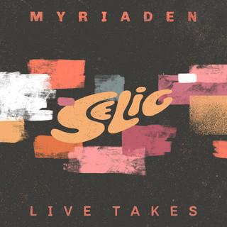 MYRIADEN (LIVE TAKES)