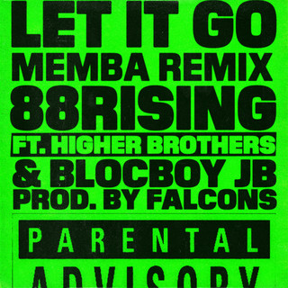 Let It Go (feat. Higher Brothers & BlocBoy JB) (MEMBA Remix)
