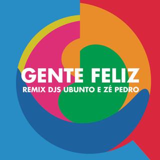 Gente Feliz (Remix Ubunto E DJ Zé Pedro)
