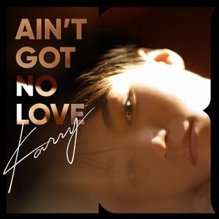 Ain't Got No Love