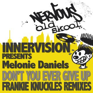 Don't You Ever Give Up (feat. Melonie Daniels - Frankie Knuckles Remixes)
