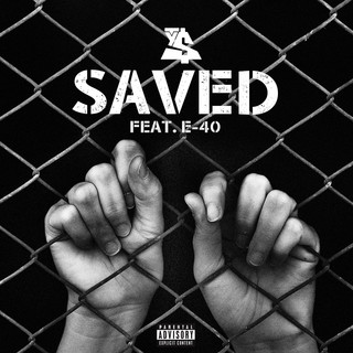 Saved (feat. E - 40)