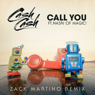 Call You (Feat. Nasri Of MAGIC ! ) (Zack Martino Remix)