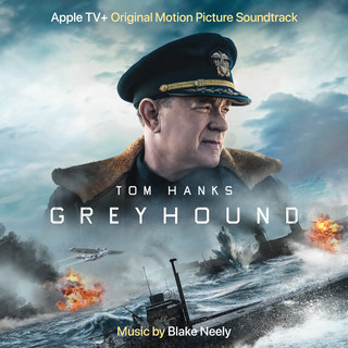 Greyhound (Apple TV + Original Motion Picture Soundtrack)