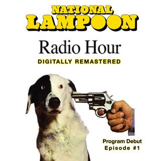National Lampoon Radio Hour, Ep. 1 (Digitally Remastered)