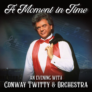 A Moment In Time:An Evening With Conway Twitty & Orchestra (Live)