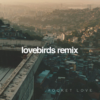Rocket Love (Lovebirds Remix)