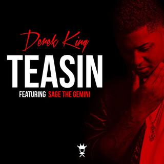 Teasin\' (feat. Sage The Gemini)