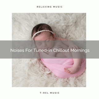 Noises For Tuned - In Chillout Mornings
