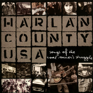 Harlan County USA:Songs Of The Coal Miner's Struggle