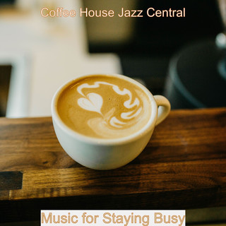 Music For Staying Busy