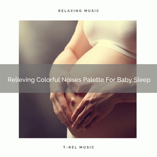 Relieving Colorful Noises Palette For Baby Sleep