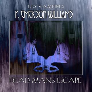 Dead Man's Escape:Les Vampires, Pt. 3