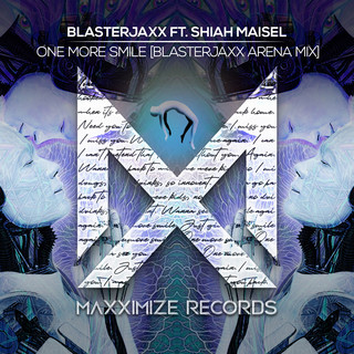 One More Smile (Feat. Shiah Maisel) (Blasterjaxx Arena Mix)