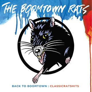 Back To Boomtown:Classic Rats Hits