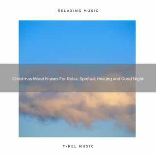 Christmas Mood Noises For Relax, Spiritual Healing And Good Night