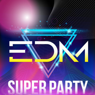 EDM SUPER PARTY