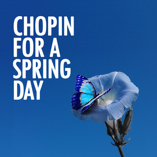 Chopin For A Spring Day