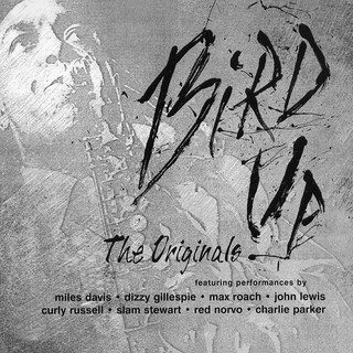 Bird Up:The Originals