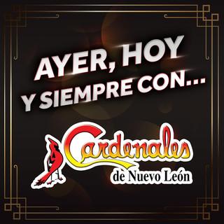 AYER, HOY Y SIEMPRE CON… CARDENALES DE NUEVO LEÓN