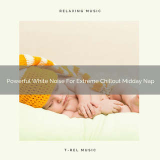 Powerful White Noise For Extreme Chillout Midday Nap
