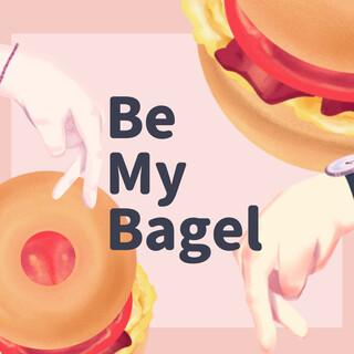 Be My Bagel