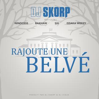 Rajoute Une Belvé