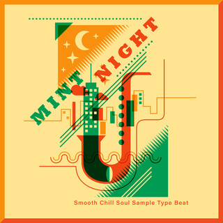薄荷夜.夏日Chill Soul概念專輯 (Mint Night:Smooth Chill Soul Sample Type Beat)