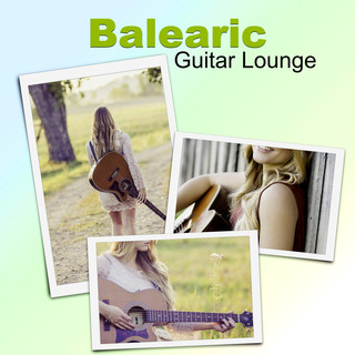 Balearic Guitar Lounge - Instrumental Guitar Music for Perfect Relaxation, Chill Out, Take It Easy, Beauty Island Tunes