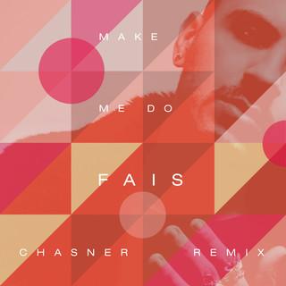 Make Me Do (Chasner Remix)