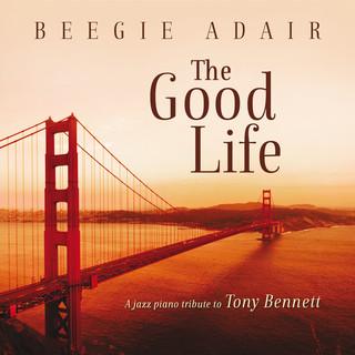 The Good Life:A Jazz Piano Tribute To Tony Bennett