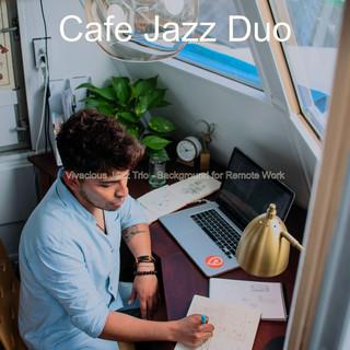 Vivacious Jazz Trio - Background For Remote Work