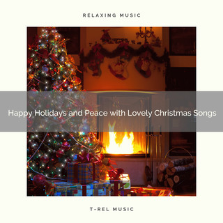 Happy Holidays And Peace With Lovely Christmas Songs