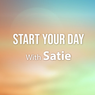 Start Your Day With Satie