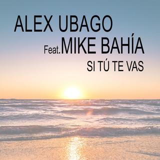 Si Tú Te Vas (Feat. Mike Bahía)