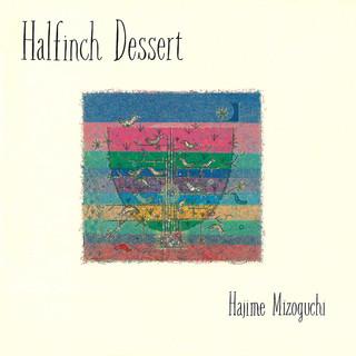 Halfinch Dessert