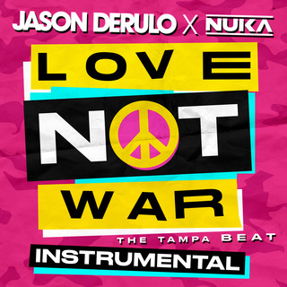 Love Not War (The Tampa Beat) (Instrumental)