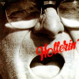 Hollerin'